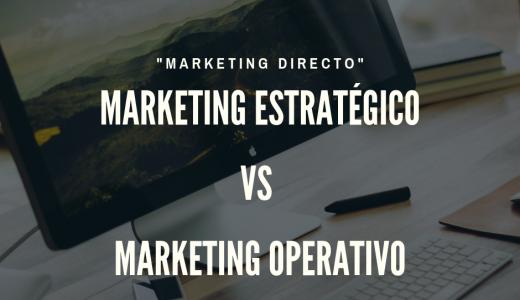 Diferencias marketing estratégico y marlketing operativo